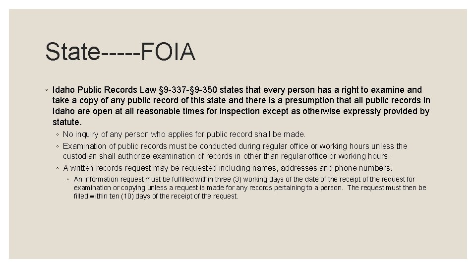 State-----FOIA ◦ Idaho Public Records Law § 9 -337 -§ 9 -350 states that