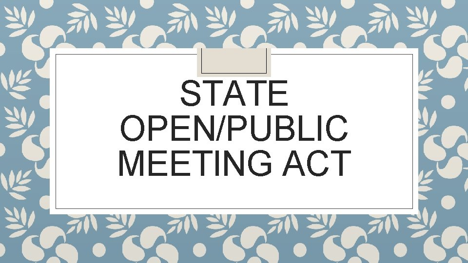 STATE OPEN/PUBLIC MEETING ACT