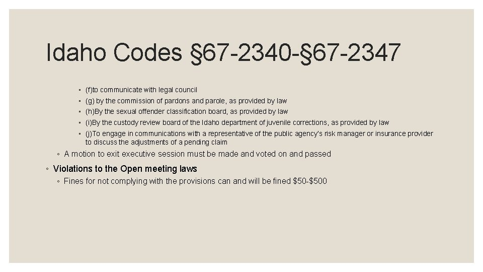 Idaho Codes § 67 -2340 -§ 67 -2347 ◦ (f)to communicate with legal council