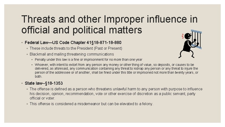 Threats and other Improper influence in official and political matters ◦ Federal Law—US Code