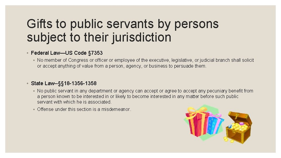 Gifts to public servants by persons subject to their jurisdiction ◦ Federal Law—US Code
