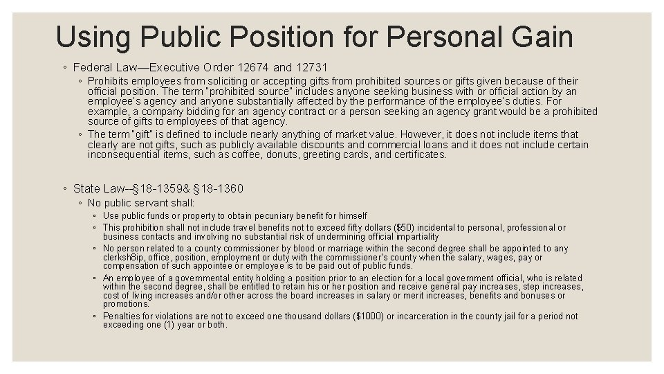 Using Public Position for Personal Gain ◦ Federal Law—Executive Order 12674 and 12731 ◦