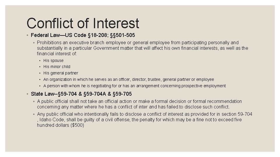 Conflict of Interest ◦ Federal Law—US Code § 18 -208; §§ 501 -505 ◦