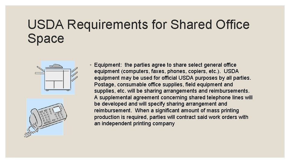 USDA Requirements for Shared Office Space ◦ Equipment: the parties agree to share select