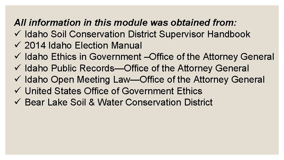 All information in this module was obtained from: ü Idaho Soil Conservation District Supervisor