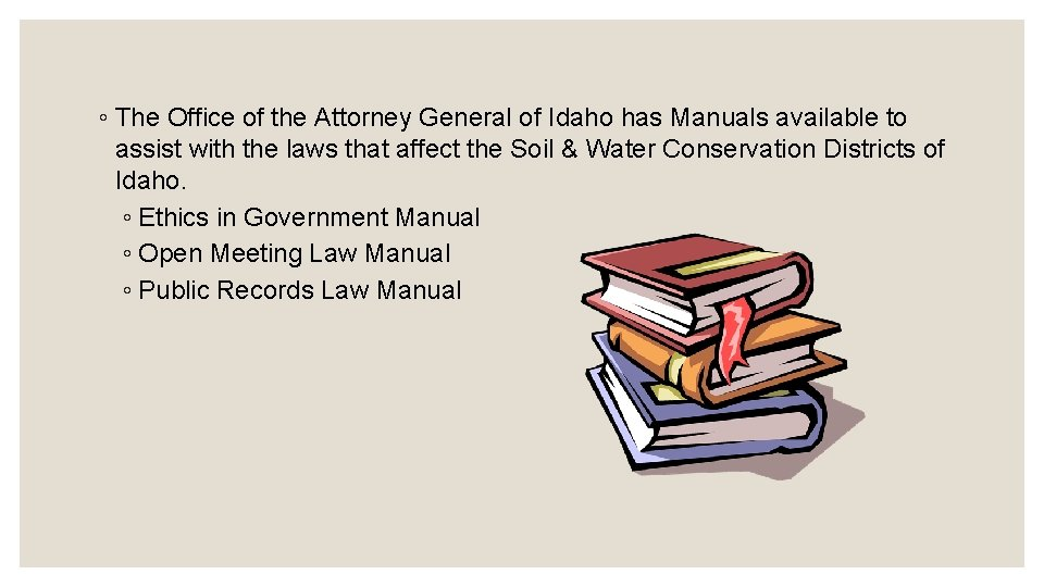 ◦ The Office of the Attorney General of Idaho has Manuals available to assist