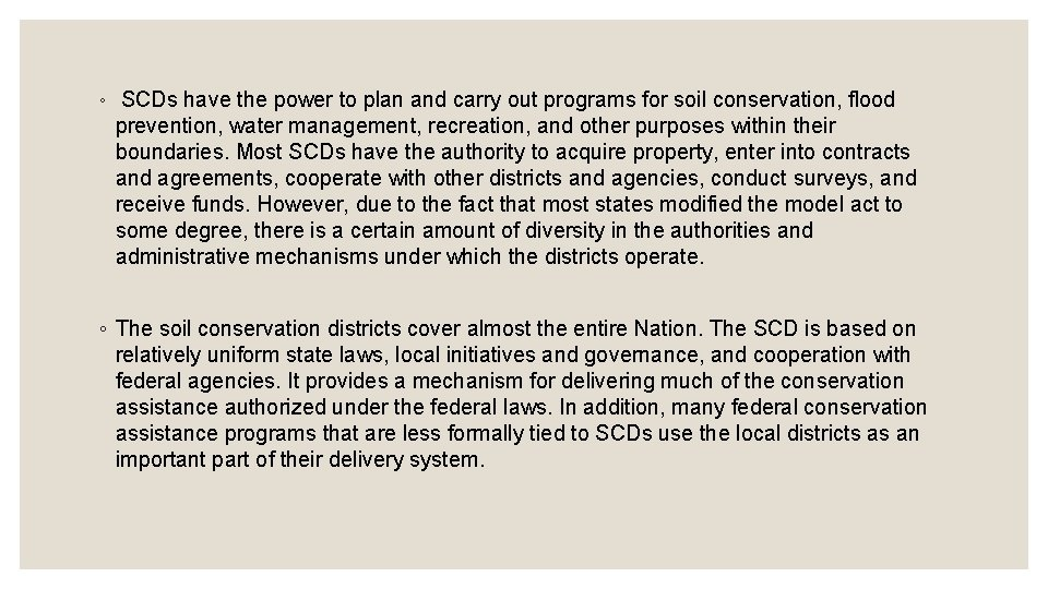 ◦ SCDs have the power to plan and carry out programs for soil conservation,