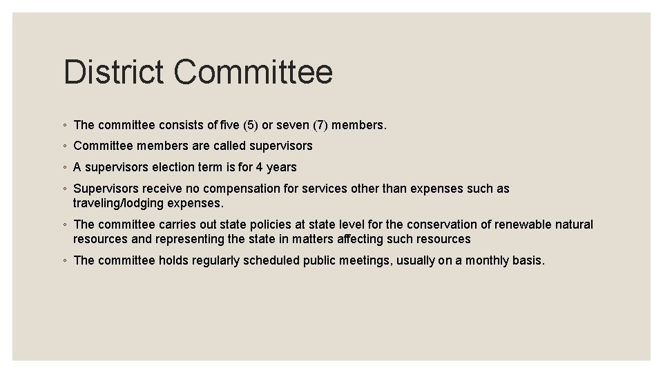 District Committee ◦ The committee consists of five (5) or seven (7) members. ◦