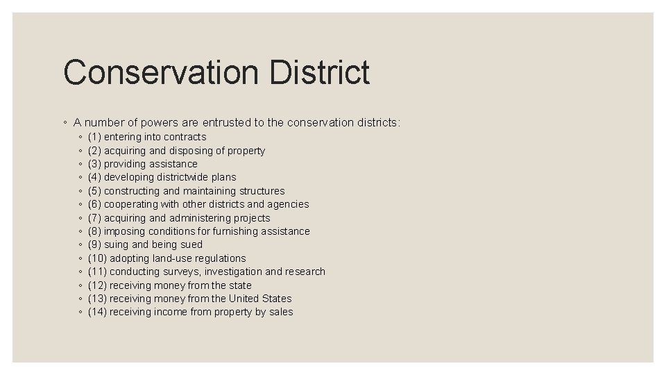 Conservation District ◦ A number of powers are entrusted to the conservation districts: ◦