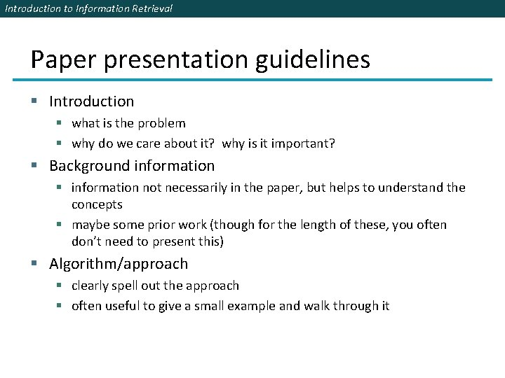 Introduction to Information Retrieval Paper presentation guidelines § Introduction § what is the problem