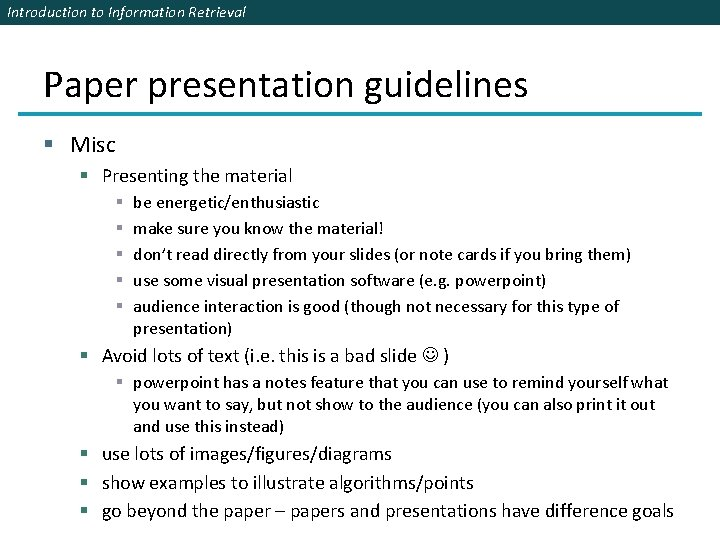 Introduction to Information Retrieval Paper presentation guidelines § Misc § Presenting the material §