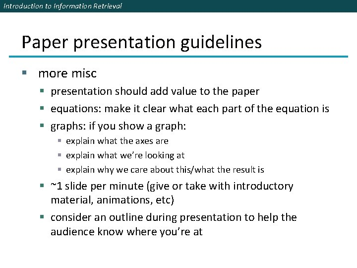 Introduction to Information Retrieval Paper presentation guidelines § more misc § presentation should add
