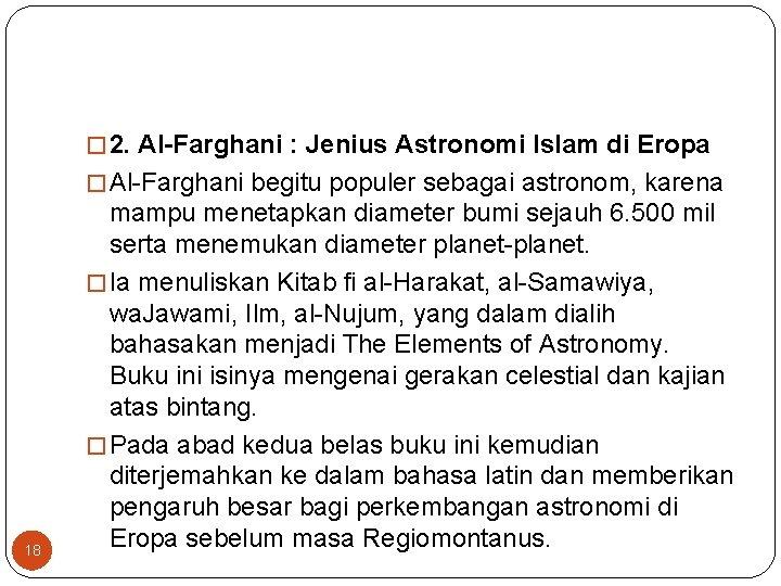 � 2. Al-Farghani : Jenius Astronomi Islam di Eropa � Al-Farghani begitu populer sebagai