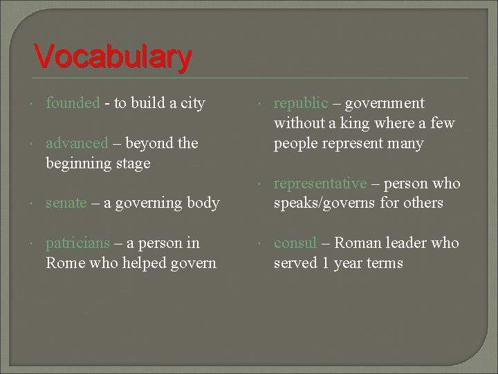 Vocabulary founded - to build a city advanced – beyond the beginning stage senate