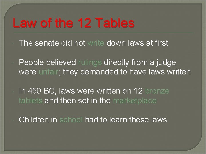 Law of the 12 Tables The senate did not write down laws at first