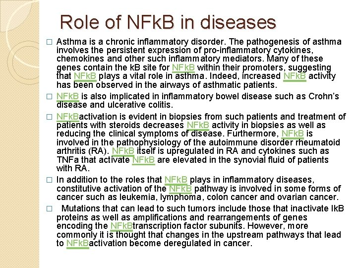 Role of NFk. B in diseases � � � Asthma is a chronic inflammatory