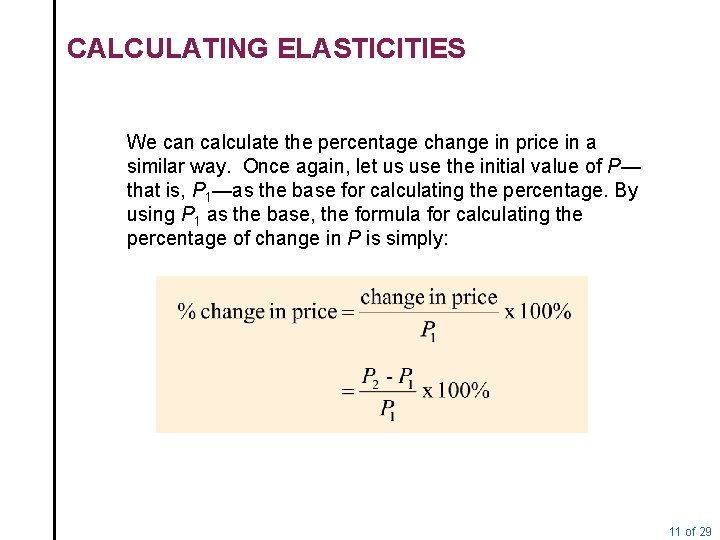 CALCULATING ELASTICITIES We can calculate the percentage change in price in a similar way.