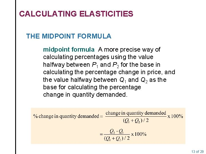 CALCULATING ELASTICITIES THE MIDPOINT FORMULA midpoint formula A more precise way of calculating percentages