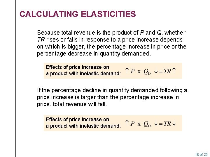 CALCULATING ELASTICITIES Because total revenue is the product of P and Q, whether TR