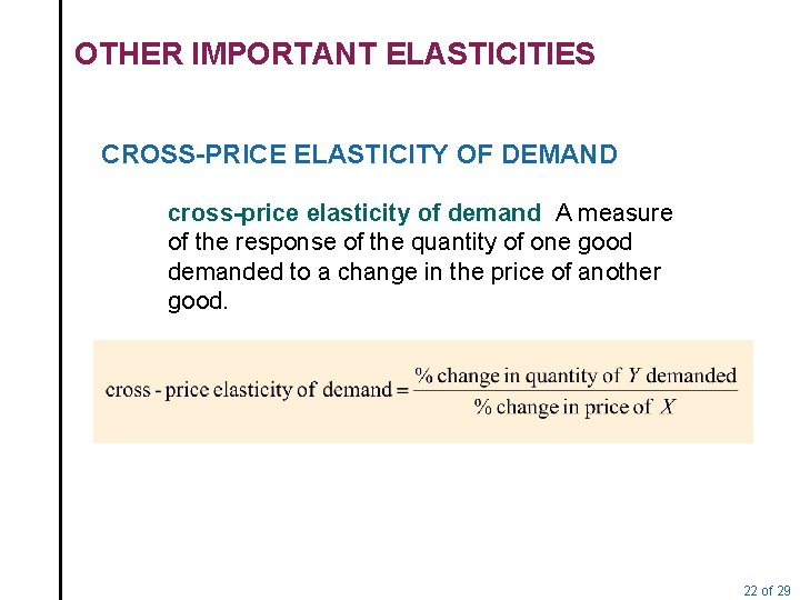 OTHER IMPORTANT ELASTICITIES CROSS-PRICE ELASTICITY OF DEMAND cross-price elasticity of demand A measure of