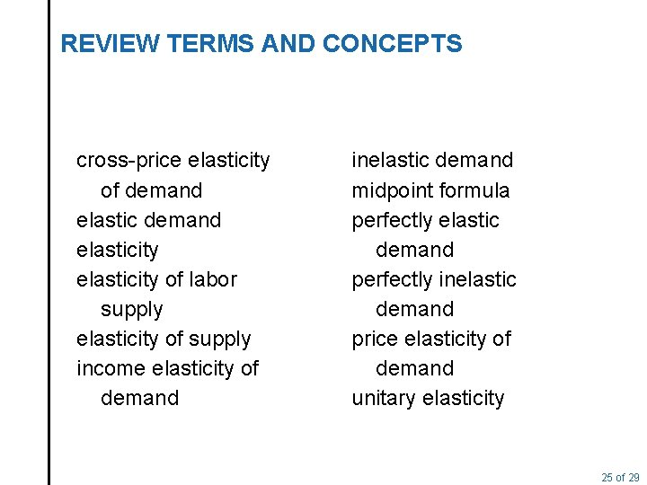 REVIEW TERMS AND CONCEPTS cross-price elasticity of demand elasticity of labor supply elasticity of