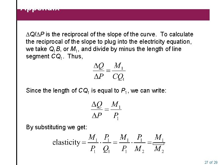 Appendix DQ/DP is the reciprocal of the slope of the curve. To calculate the