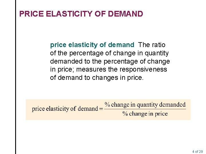 PRICE ELASTICITY OF DEMAND price elasticity of demand The ratio of the percentage of