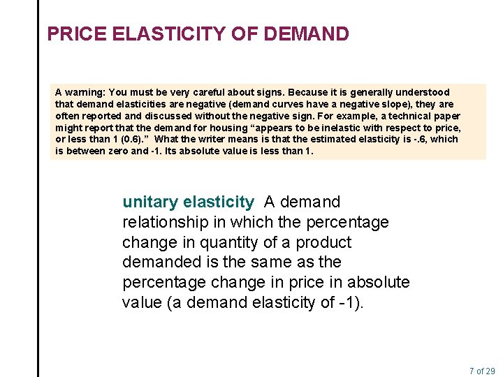 PRICE ELASTICITY OF DEMAND A warning: You must be very careful about signs. Because
