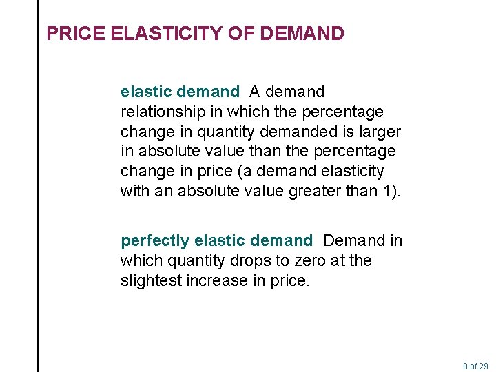 PRICE ELASTICITY OF DEMAND elastic demand A demand relationship in which the percentage change