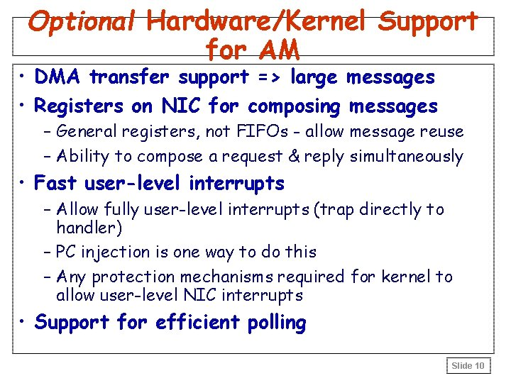 Optional Hardware/Kernel Support for AM • DMA transfer support => large messages • Registers