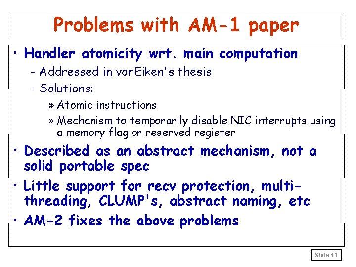 Problems with AM-1 paper • Handler atomicity wrt. main computation – Addressed in von.