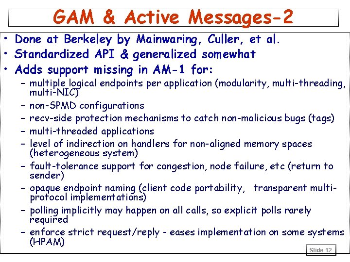 GAM & Active Messages-2 • Done at Berkeley by Mainwaring, Culler, et al. •