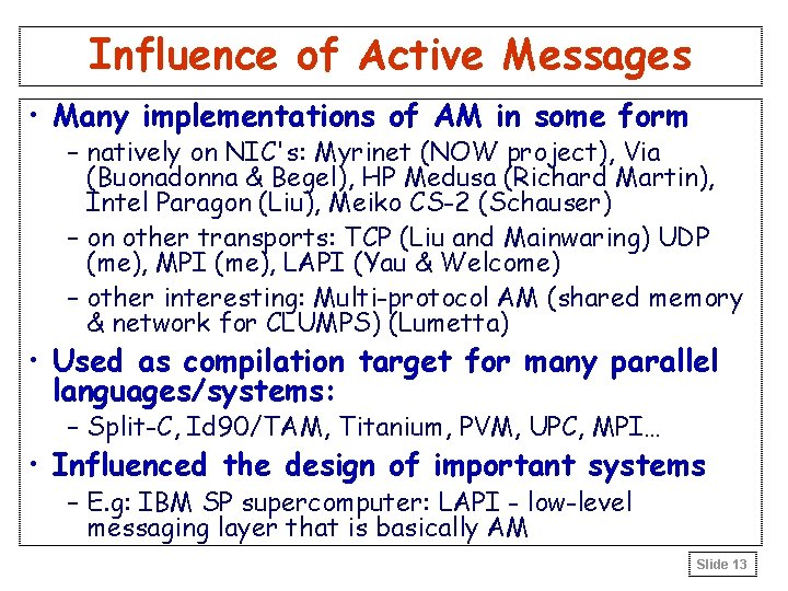 Influence of Active Messages • Many implementations of AM in some form – natively