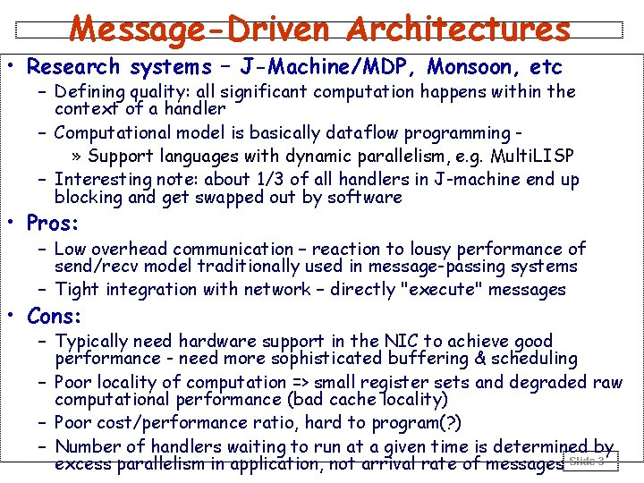 Message-Driven Architectures • Research systems – J-Machine/MDP, Monsoon, etc – Defining quality: all significant