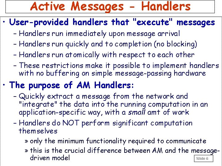"""Active Messages - Handlers • User-provided handlers that """"execute"""" messages – Handlers run immediately"""