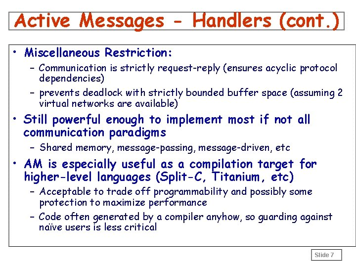 Active Messages - Handlers (cont. ) • Miscellaneous Restriction: – Communication is strictly request-reply
