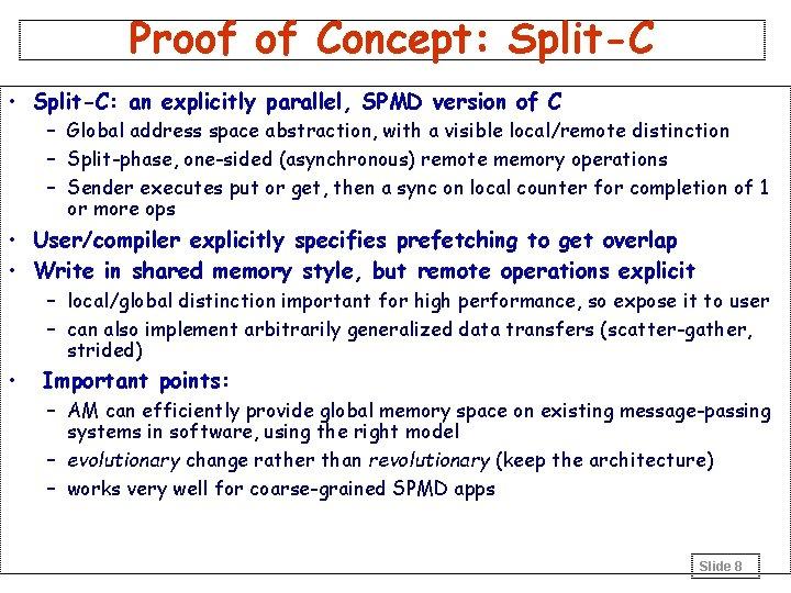 Proof of Concept: Split-C • Split-C: an explicitly parallel, SPMD version of C –