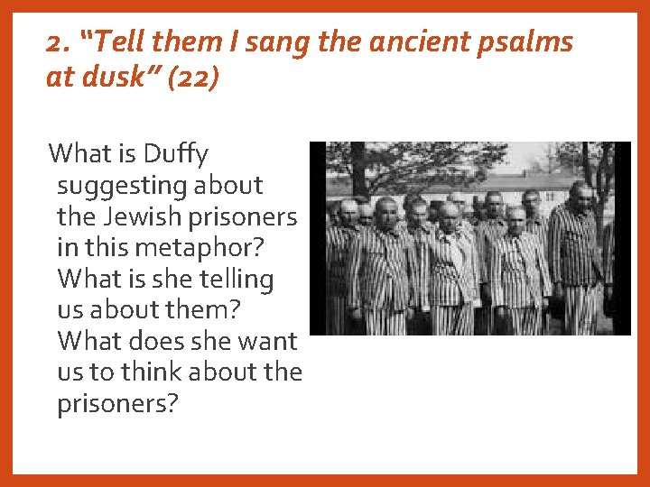 """2. """"Tell them I sang the ancient psalms at dusk"""" (22) What is Duffy"""