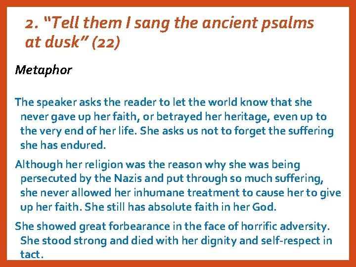 """2. """"Tell them I sang the ancient psalms at dusk"""" (22) Metaphor The speaker"""