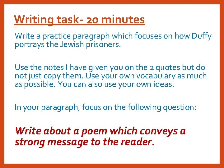 Writing task- 20 minutes Write a practice paragraph which focuses on how Duffy portrays