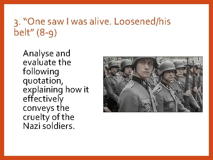 """3. """"One saw I was alive. Loosened/his belt"""" (8 -9) Analyse and evaluate the"""