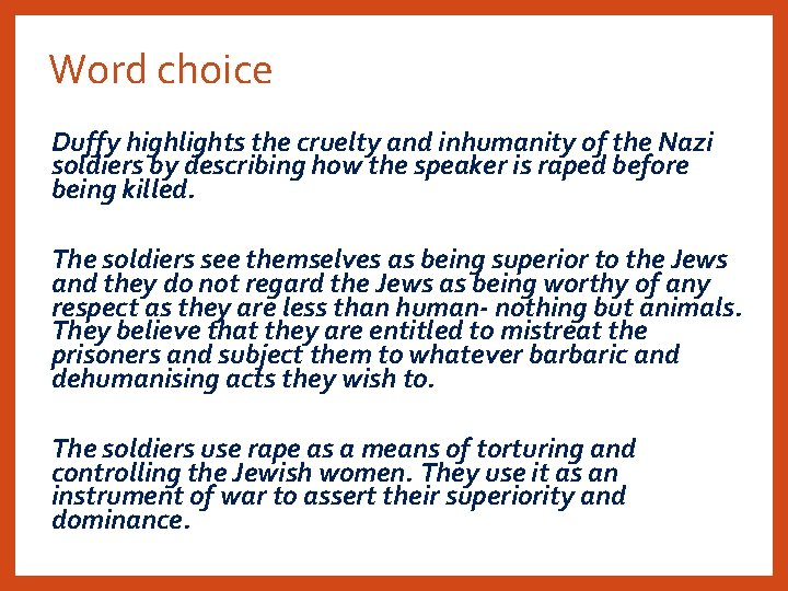 Word choice Duffy highlights the cruelty and inhumanity of the Nazi soldiers by describing