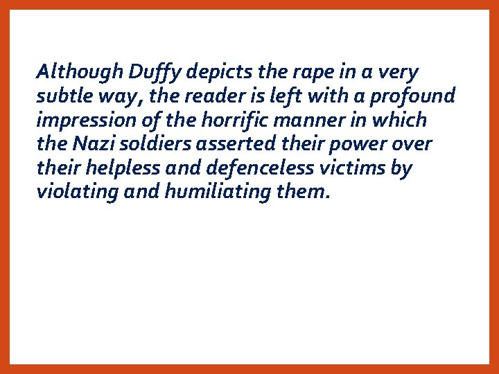Although Duffy depicts the rape in a very subtle way, the reader is left