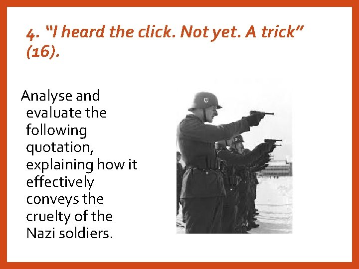 """4. """"I heard the click. Not yet. A trick"""" (16). Analyse and evaluate the"""
