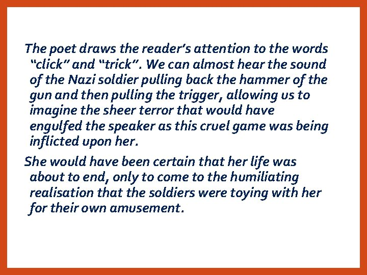 """The poet draws the reader's attention to the words """"click"""" and """"trick"""". We can"""