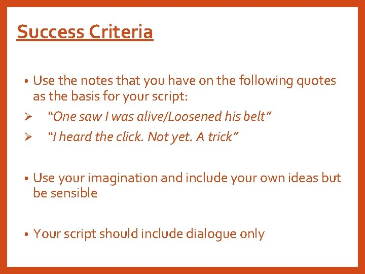 Success Criteria Use the notes that you have on the following quotes as the