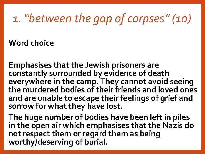 """1. """"between the gap of corpses"""" (10) Word choice Emphasises that the Jewish prisoners"""
