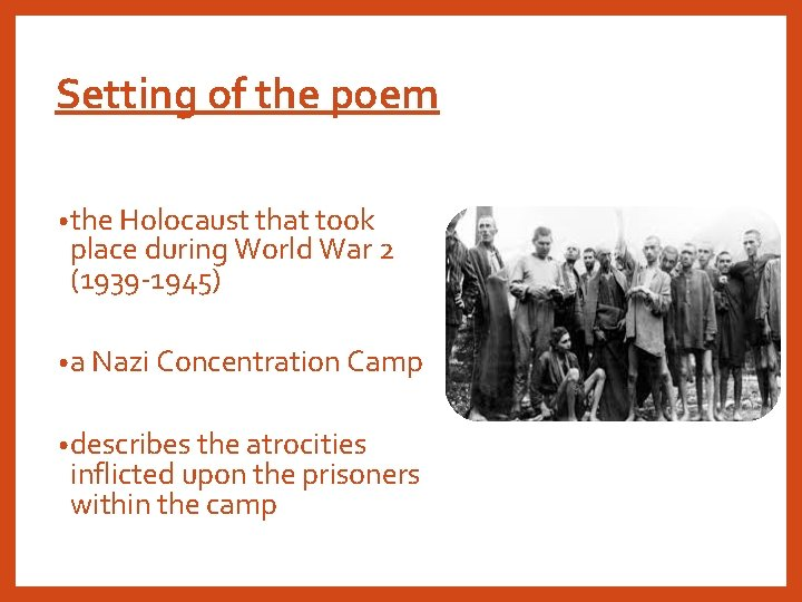 Setting of the poem • the Holocaust that took place during World War 2