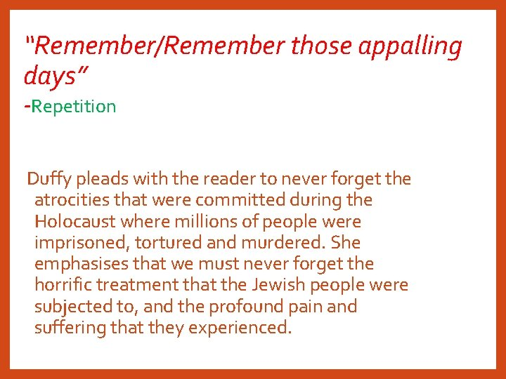 """""""Remember/Remember those appalling days"""" -Repetition Duffy pleads with the reader to never forget the"""