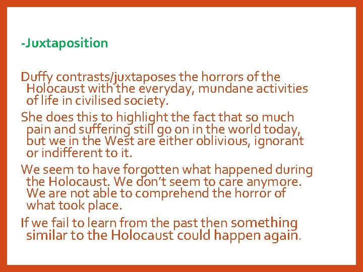 -Juxtaposition Duffy contrasts/juxtaposes the horrors of the Holocaust with the everyday, mundane activities of